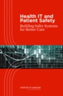 Health IT and Patient Safety : Building Safer Systems for Better Care - eBook