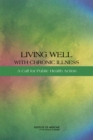 Living Well with Chronic Illness : A Call for Public Health Action - eBook