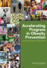 Accelerating Progress in Obesity Prevention : Solving the Weight of the Nation - Book