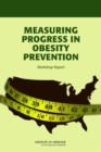 Measuring Progress in Obesity Prevention : Workshop Report - eBook