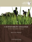 A Sustainability Challenge : Food Security for All: Report of Two Workshops - eBook