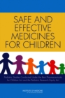 Safe and Effective Medicines for Children : Pediatric Studies Conducted Under the Best Pharmaceuticals for Children Act and the Pediatric Research Equity Act - eBook