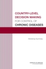 Country-Level Decision Making for Control of Chronic Diseases : Workshop Summary - eBook