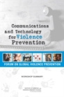 Communications and Technology for Violence Prevention : Workshop Summary - eBook