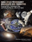 NASA Space Technology Roadmaps and Priorities : Restoring NASA's Technological Edge and Paving the Way for a New Era in Space - eBook