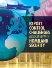 Export Control Challenges Associated with Securing the Homeland - eBook