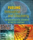 Fueling Innovation and Discovery : The Mathematical Sciences in the 21st Century - eBook