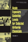 Acute Exposure Guideline Levels for Selected Airborne Chemicals : Volume 11 - eBook