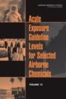 Acute Exposure Guideline Levels for Selected Airborne Chemicals : Volume 12 - eBook