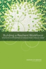 Building a Resilient Workforce : Opportunities for the Department of Homeland Security: Workshop Summary - eBook