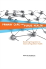 Primary Care and Public Health : Exploring Integration to Improve Population Health - eBook