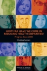 How Far Have We Come in Reducing Health Disparities? : Progress Since 2000: Workshop Summary - eBook