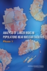 Analysis of Cancer Risks in Populations Near Nuclear Facilities : Phase 1 - eBook