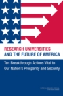 Research Universities and the Future of America : Ten Breakthrough Actions Vital to Our Nation's Prosperity and Security - eBook