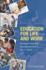 Education for Life and Work : Developing Transferable Knowledge and Skills in the 21st Century - Book