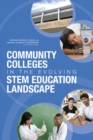 Community Colleges in the Evolving STEM Education Landscape : Summary of a Summit - eBook