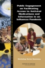 Public Engagement on Facilitating Access to Antiviral Medications and Information in an Influenza Pandemic : Workshop Series Summary - eBook