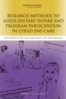 Research Methods to Assess Dietary Intake and Program Participation in Child Day Care : Application to the Child and Adult Care Food Program: Workshop Summary - eBook