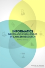 Informatics Needs and Challenges in Cancer Research : Workshop Summary - eBook