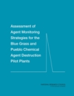Assessment of Agent Monitoring Strategies for the Blue Grass and Pueblo Chemical Agent Destruction Pilot Plants - eBook