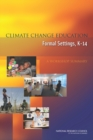 Climate Change Education in Formal Settings, K-14 : A Workshop Summary - eBook