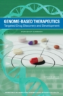 Genome-Based Therapeutics : Targeted Drug Discovery and Development: Workshop Summary - eBook