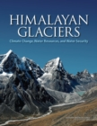 Himalayan Glaciers : Climate Change, Water Resources, and Water Security - eBook