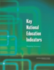 Key National Education Indicators : Workshop Summary - eBook