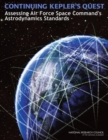 Continuing Kepler's Quest : Assessing Air Force Space Command's Astrodynamics Standards - eBook