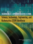 Assuring the U.S. Department of Defense a Strong Science, Technology, Engineering, and Mathematics (STEM) Workforce - eBook