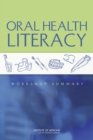 Oral Health Literacy : Workshop Summary - eBook