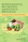 Supplemental Nutrition Assistance Program : Examining the Evidence to Define Benefit Adequacy - eBook