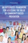 An Integrated Framework for Assessing the Value of Community-Based Prevention - eBook