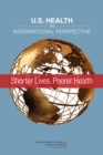 U.S. Health in International Perspective : Shorter Lives, Poorer Health - eBook