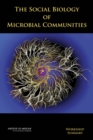 The Social Biology of Microbial Communities : Workshop Summary - eBook