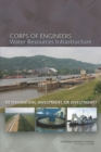 Corps of Engineers Water Resources Infrastructure : Deterioration, Investment, or Divestment? - eBook