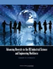 Advancing Diversity in the US Industrial Science and Engineering Workforce : Summary of a Workshop - eBook