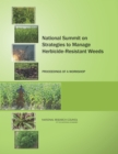 National Summit on Strategies to Manage Herbicide-Resistant Weeds : Proceedings of a Workshop - eBook
