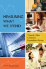 Measuring What We Spend : Toward a New Consumer Expenditure Survey - eBook