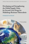 Developing and Strengthening the Global Supply Chain for Second-Line Drugs for Multidrug-Resistant Tuberculosis : Workshop Summary - eBook