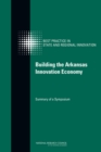 Building the Arkansas Innovation Economy : Summary of a Symposium - eBook