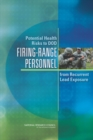 Potential Health Risks to DOD Firing-Range Personnel from Recurrent Lead Exposure - eBook