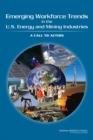 Emerging Workforce Trends in the U.S. Energy and Mining Industries : A Call to Action - eBook