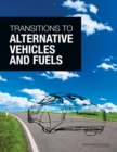 Transitions to Alternative Vehicles and Fuels - eBook