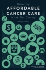 Delivering Affordable Cancer Care in the 21st Century : Workshop Summary - eBook