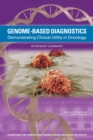 Genome-Based Diagnostics : Demonstrating Clinical Utility in Oncology: Workshop Summary - eBook