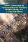 Lessons Learned from the Fukushima Nuclear Accident for Improving Safety of U.S. Nuclear Plants - eBook