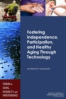 Fostering Independence, Participation, and Healthy Aging Through Technology : Workshop Summary - eBook