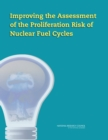 Improving the Assessment of the Proliferation Risk of Nuclear Fuel Cycles - eBook