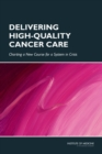 Delivering High-Quality Cancer Care : Charting a New Course for a System in Crisis - eBook